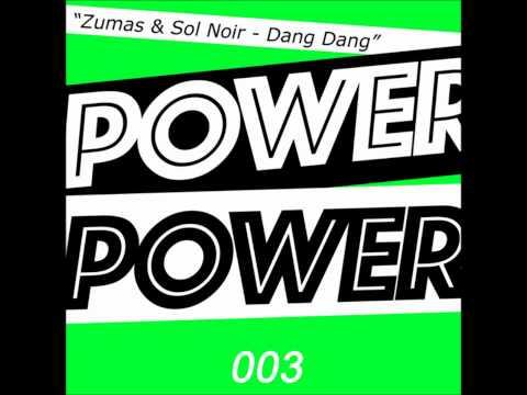 Zumas & Sol Noir – Dang Dang