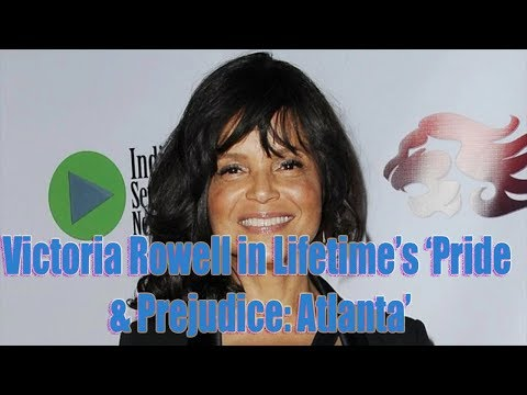 SIGNIFICANT TV | Victoria Rowell in Lifetime's 'Pride & Prejudice: Atlanta'