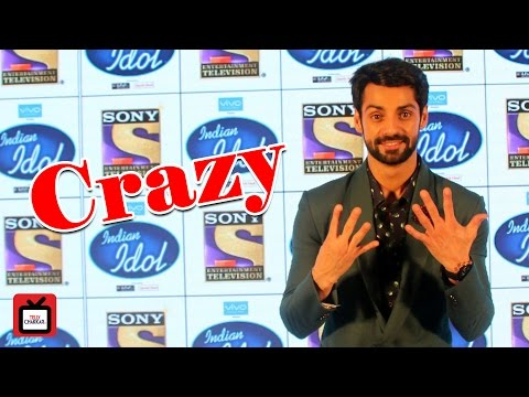 Indian Idol made me crazy: Karan Wahi |