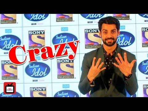 Indian Idol made me crazy: Karan Wahi |