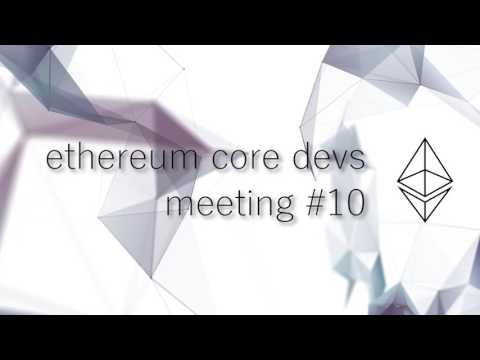 Ethereum Core Devs Meeting #10 [2/10/17] video