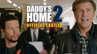 Primul Trailer DADDY'S HOME 2