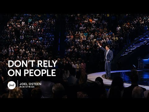 Joel Osteen - Dont Rely On People