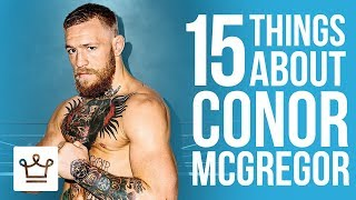 Video 15 Things You Didn't Know About Conor McGregor MP3, 3GP, MP4, WEBM, AVI, FLV Oktober 2018