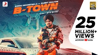Sidhu Moose Wala - B Town | Byg Byrd | Sunny Malton | Punjabi Song 2019