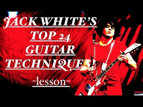 JACK WHITE's Top 24 Guitar Techniques!