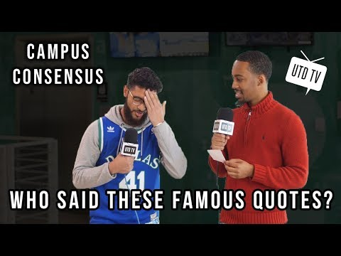 Campus Consensus: Who Said These Famous Quotes?