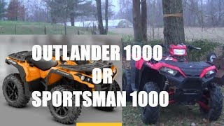 7. Sportsman XP1000 or Can Am Outlander 1000r What to buy?