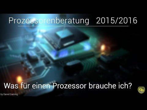 Prozessorenberatung 2016 - Was für einen Prozessor brauche ich? - Prozessoren für 2015/2016   Gaming