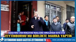Başkan Murat Aydın Merkezefendideydi