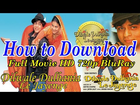 How To Download -Dilwale Dulhania Le Jayenge 1995 Download Free full Movie 720p BluRay