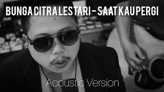 Bunga Citra Lestari - Saat Kau Pergi (Cover CF Project)