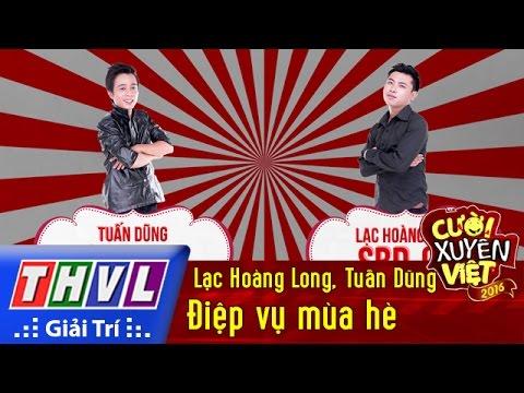 Cười xuyên Việt 2016 Tập 6 - Điệp vụ mùa hè - Lạc Hoàng Long, Tuấn Dũng