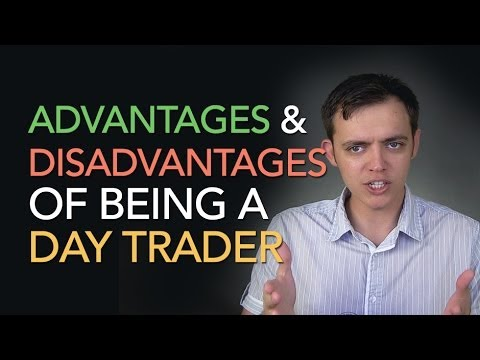 Advantages and Disadvantages of Being a Day Trader
