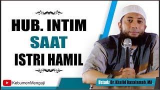 Video Bolehkah Berhubungan Intim saat Hamil - Ustadz Dr  Khalid Basalamah, MA MP3, 3GP, MP4, WEBM, AVI, FLV Juni 2018