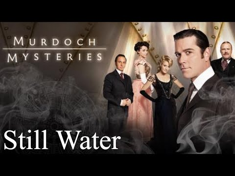 Murdoch Mysteries - Season 1 - Episode 8 - Still Water