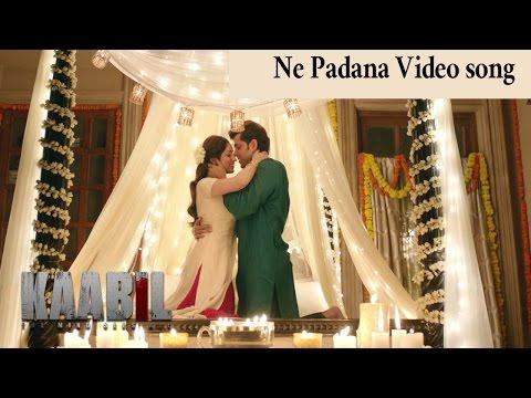 Kaabil Movie - Ne Padana Video song || Hrithik Roshan | Yami Gautam