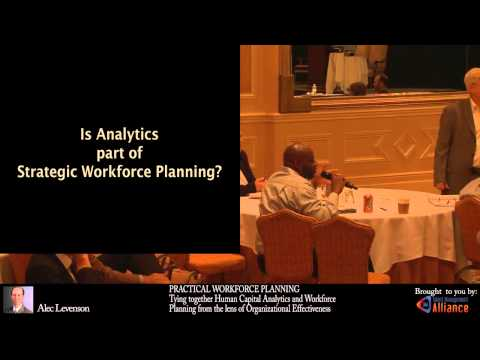 Tying Together Human Capital Analytics and Workforce Planning To Impact Organizational Strategy