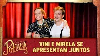 Vini e Mirela se apresentam juntos   As Aventuras de Poliana