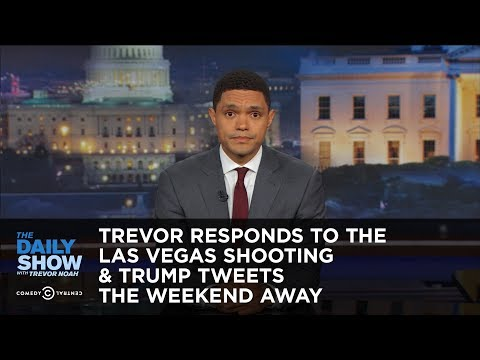 Trevor Responds to the Las Vegas Shooting & Trump Tweets the Weekend Away: The Daily Show