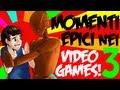 MOMENTI EPICI NEI VIDEOGAMES! #3 - [SPECIALE 50.000 ISCRITTI!]