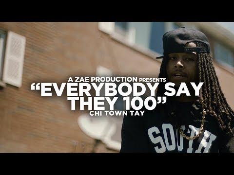 Chi Town Tay - Everybody Say They 100 (Official Music Video) Shot By @AZaeProduction