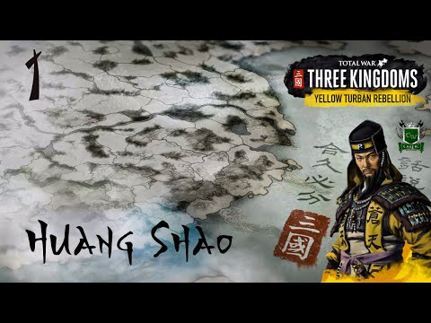 THE YELLOW TURBAN REBELLION RISES! Three Kingdoms Total War Campaign - Huang Shao (PART 1)