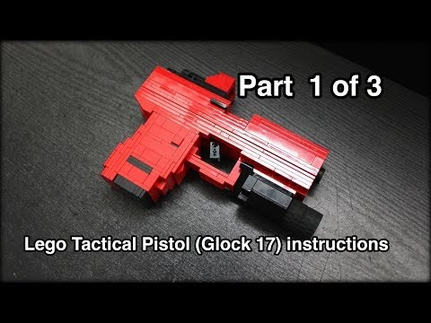 Lego Tactical Pistol (Glock 17) Instructions Part 1 Of 3