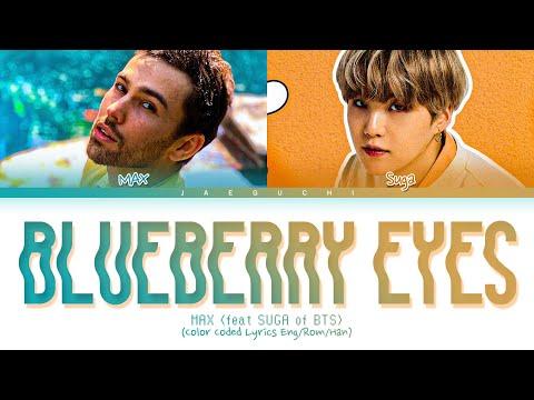 """MAX (feat. SUGA of BTS) """"Blueberry Eyes"""" Lyrics (Color Coded Lyrics 가사)"""