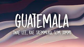 Video Swae Lee, Slim Jxmmi, Rae Sremmurd - Guatemala (Lyrics) MP3, 3GP, MP4, WEBM, AVI, FLV Februari 2019