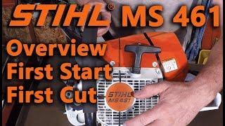 1. Stihl MS 461: Overview/First Start/First Cut