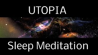 Hypnosis UTOPIA SLEEP MEDITATION: A Spoken Guided Meditation into Interstellar Worlds | deep sleep Video