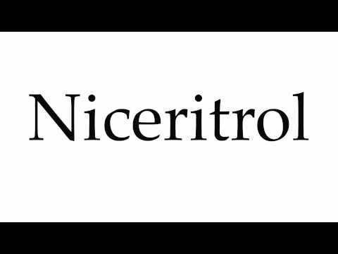 How to Pronounce Niceritrol