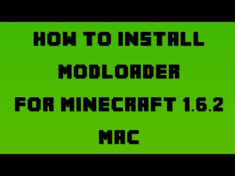 How to Install Modloader for Minecraft 1.6.2 (Mac OSX 10.7.3+)