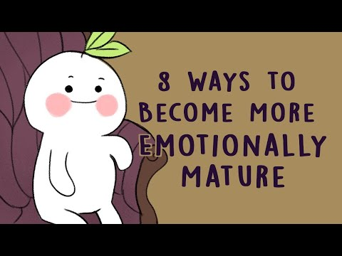 8 Ways to Become More Emotionally Mature