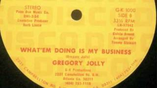 Gregory Jolly - What'em Doing is My Business - GK Productions
