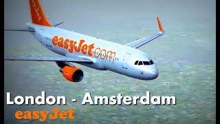 [HD] Flight Simulator 2017*** London to Amsterdam Flight - EasyJet A320 (HD Quality)