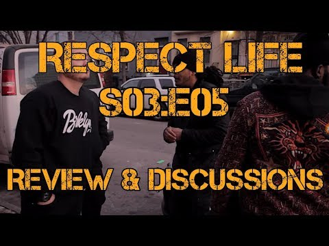 Respect Life Season 3 : Episode 05 ( Review & Discussion )