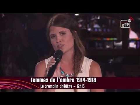 Coup de coeur  pour Femmes de l'Ombre 1914-1918 de Brigitte Bladou par Savannah Macé Festival Off Avignon 2014