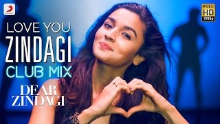 Nonton Love You Zindagi Club Mix - Dear Zindagi | Gauri S | Alia | Shah Rukh | Amit T | Kausar M Film Subtitle Indonesia Streaming Movie Download