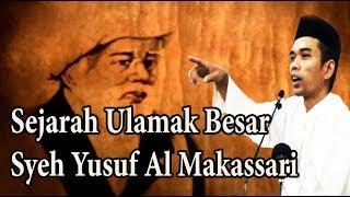 Video Ceramah Ustadz Abdul Somad 2017 - Sejarah Ulamak Besar Syeh Yusuf Al Makassari MP3, 3GP, MP4, WEBM, AVI, FLV Mei 2019