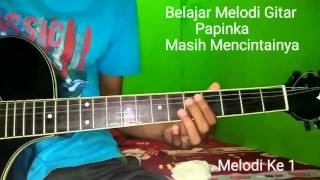 Belajar Melodi Gitar Papinka Masih Mencintainya