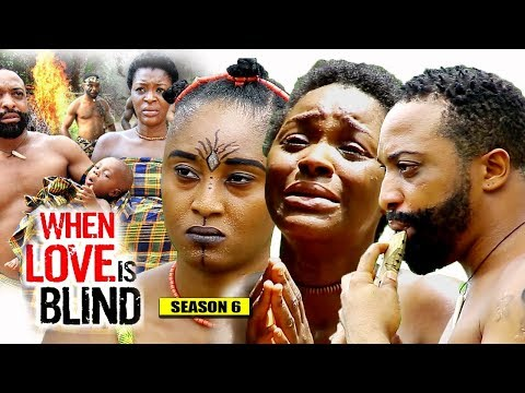 When Love Is Blind Season 6 Finale - 2018 Latest Nigerian Nollywood Movie Full HD