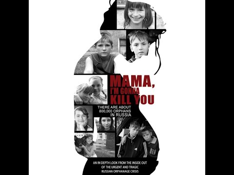 """, title : '""""Мама, я убью тебя"""". Mama I'm Gonna Kill You. The Full Documentary, Subtitled. 2013'"""