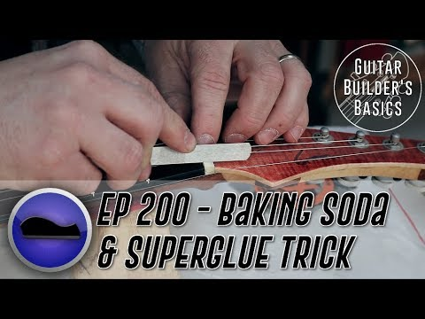 New Format – Baking Soday & Superglue Trick  – Guitar Builder's Basics – Episode 200