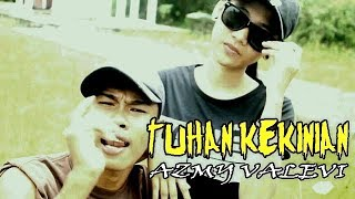 Download Lagu TUHAN KEKINIAN - AZMY VALEVI (official video) rapper hip hop indonesia terbaru 2018 Mp3