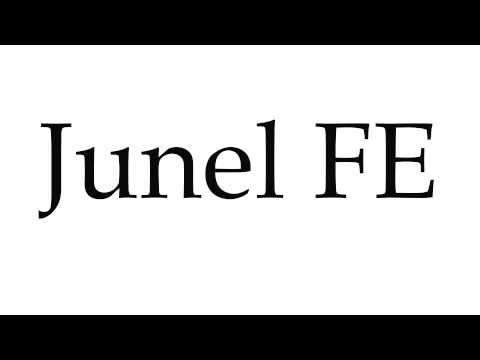 How to Pronounce Junel FE