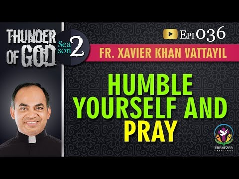 Thunder of God | Fr. Xavier Khan Vattayil | Season 2 | Episode 36