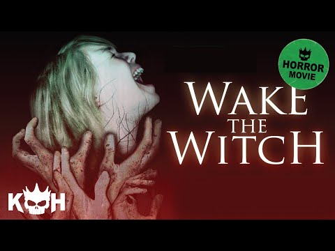 Wake the Witch |  FREE Full Horror Movie