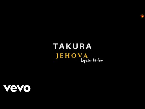 Takura - Jehova (Official Lyric Video)